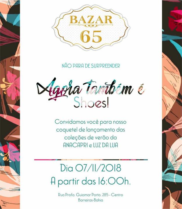 3af48642b Agora a loja Bazar 65 também é Shoes e você está convida para o coquetel de  lançamento da Coleção de Verão da Anacapri e Luz da Lua.